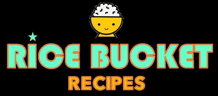 Rice Bucket Recipes